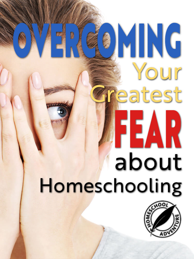 Overcoming Your Fear of Homeschooling