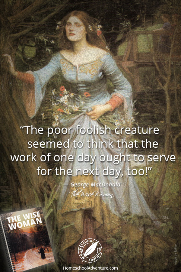 The poor foolish creature needs the wise woman.